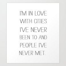 I'm in love with cities. Art Print