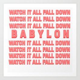 Babylon Lyrics/ Watch it all fall down Art Print