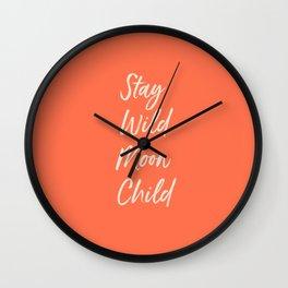 Stay Wild Moon Child Wall Clock