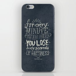 For every minute you are angry you lose sixty seconds of happiness  iPhone Skin