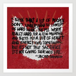 JACOB BANNON ON HARD WORK Art Print
