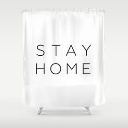 stay home Shower Curtain