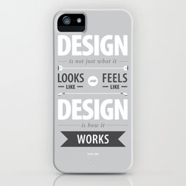 Design is how it works iPhone Case