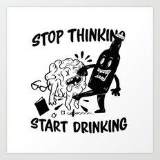 Stop Thinking Art Print