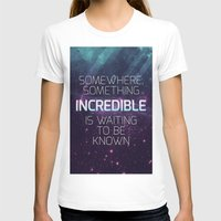 sagan T-shirts featuring Incredible - Carl Sagan Quote by Nicholas Redfunkovich
