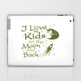 I Love My Kids to the Moon and Back Laptop & iPad Skin