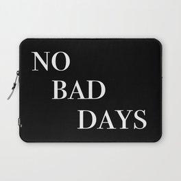 no bad days IV Laptop Sleeve