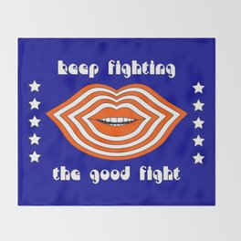 Keep Fighting the Good Fight Throw Blanket