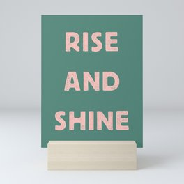 Rise and Shine motivational slogan in pink and green vintage letterpress Mini Art Print