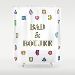 Bad&Boujee Shower Curtain