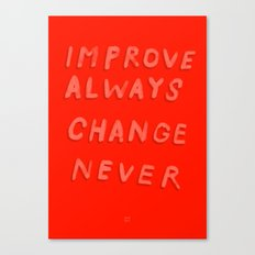 DON'T EVER CHANGE Canvas Print
