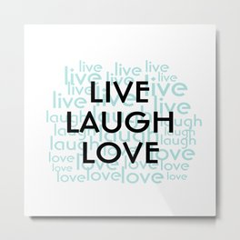 Live Laugh Love Repeated Typography Metal Print