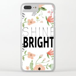 Shine bright quite with girly flower pattern Clear iPhone Case
