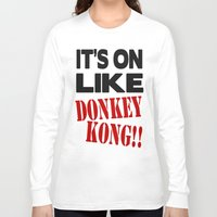 donkey kong Long Sleeve T-shirts featuring It's On Like Donkey Kong!! by Raunchy Ass Tees