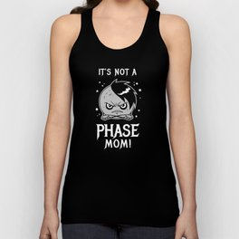 It's Not A Phase Mom Unisex Tank Top