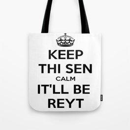 Keep Thi Sen Calm It'll Be Reyt Tote Bag