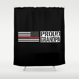 Firefighter: Proud Grandpa (Thin Red Line) Shower Curtain