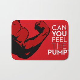 CAN YOU FEEL THE PUMP? FITNESS SLOGAN CROSSFIT MUSCLE Bath Mat