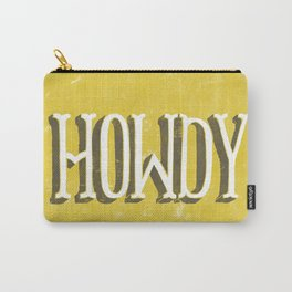 Howdy! Carry-All Pouch