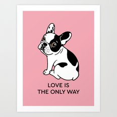 Cute Frenchie knows love is the only way Art Print
