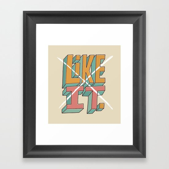 I Don't Like It. Framed Art Print
