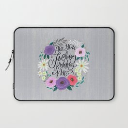 Pretty Sweary 2.0: Are You Fucking Kidding Me? Laptop Sleeve