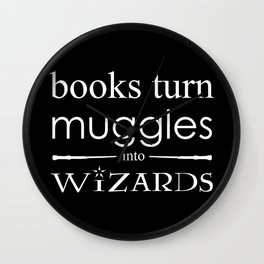 Books Turn Muggle into Wizards Wall Clock