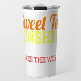 """Sweet Tea Sunshine & Pecan Pie Makes The World A Better Place"" tee design. Makes a unique gift too! Travel Mug"
