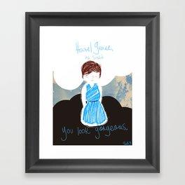 You look gorgeous Framed Art Print