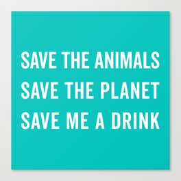 Save Me A Drink Funny Quote Canvas Print