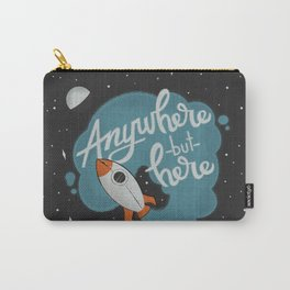Anywhere But Here Carry-All Pouch