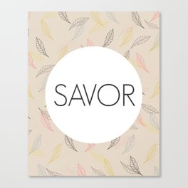 Savor Life Canvas Print