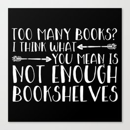 Too Many Books? (Arrows - Inverted) Canvas Print