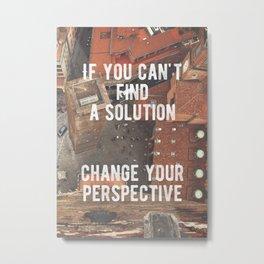 Motivational - Change Your Perspective Metal Print