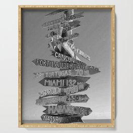 Key West Wooden Directional - Destination Signs: London, Paris, New York, Honolulu, New Orleans black and white photograph Serving Tray