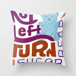 No Left Turn, Sugar Bear Throw Pillow