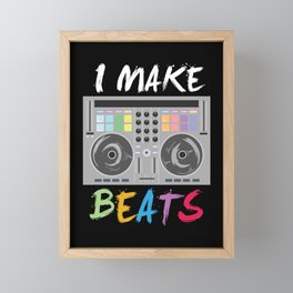 I make beats - Cool DJ Music Beat Producer Gift Framed Mini Art Print