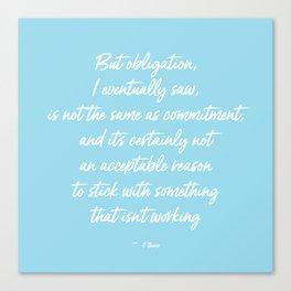 Obligation Canvas Print