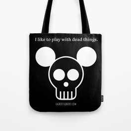 Play with Dead Things Tote Bag