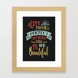 Life Fails To Be Perfect Framed Art Print