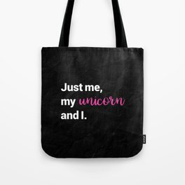Just me, my unicorn and I (pink) Tote Bag