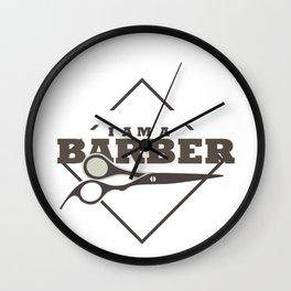 Fun Barber I Am A Barber Wall Clock