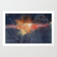I have the fury of my own momentum. Art Print