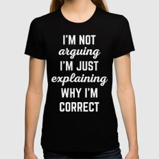 Explaining Why I'm Correct Funny Quote MEDIUM Womens Fitted Tee Black