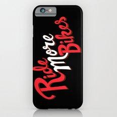 Ride More Bikes Slim Case iPhone 6s