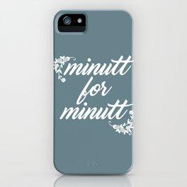 Minutt for minutt iPhone Case