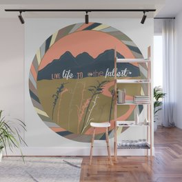 Live Life To The Fullest Wall Mural