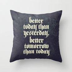 be better Throw Pillow