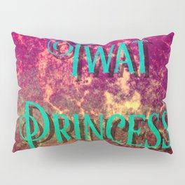 Nasty Girls: Twat Princess Pillow Sham