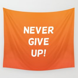never give up! Wall Tapestry